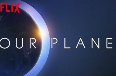 Documental de Netflix Nuestro Planeta