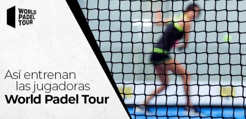 Asi entrenan las jugadoras World Padel Tour